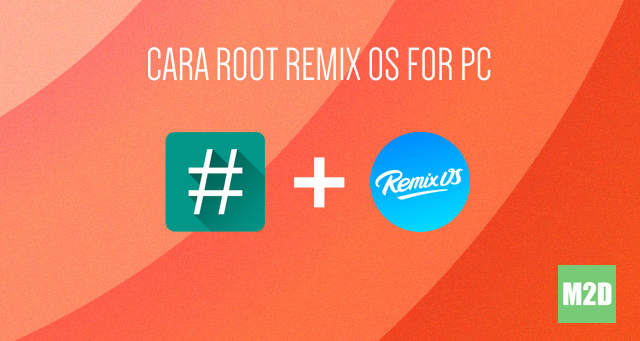 Root Remix OS for PC Beta dengan RMXtools