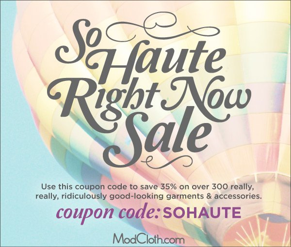 ModCloth So Haute Right Now Sale