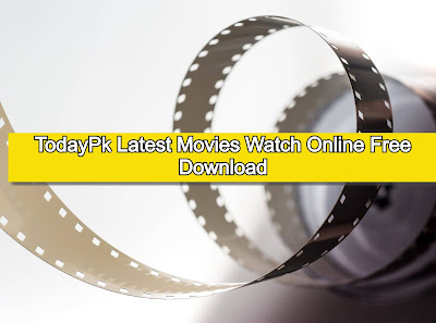 TodayPk Latest Movies Watch Online Free Download