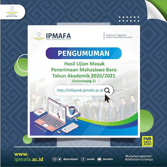 Pengumuman Hasil Ujian Masuk Penerimaan Mahasiswa Baru IPMAFA TA 2020/2021 Gelombang 2