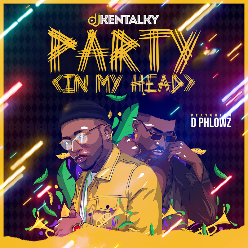 Dj Kentalky ft. D Phlowz - Party (In My Head) #Arewapublisize