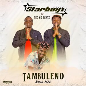 Star Boyz Muzik feat Teo No Beat  - Tambuleno Remix