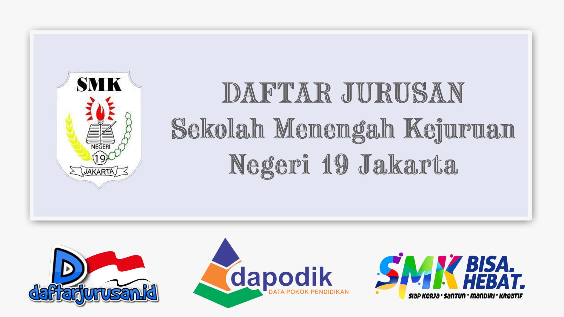 Daftar Jurusan SMK Negeri 19 Jakarta Pusat