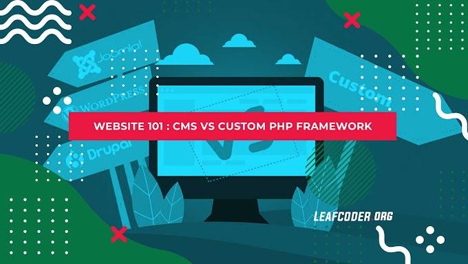 Pilih CMS atau Custom PHP Framework?