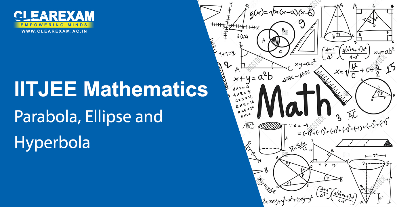 IIT JEE Mathematics Parabola, Ellipse and Hyperbola