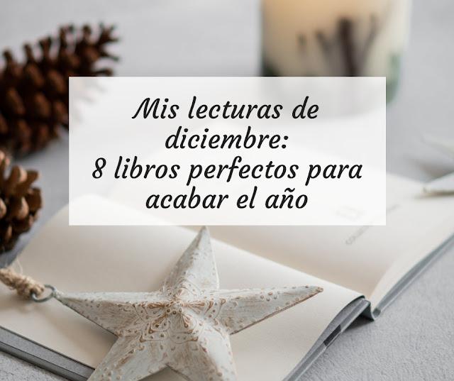 Mis lecturas de diciembre: 8 libros perfectos para acabar el año
