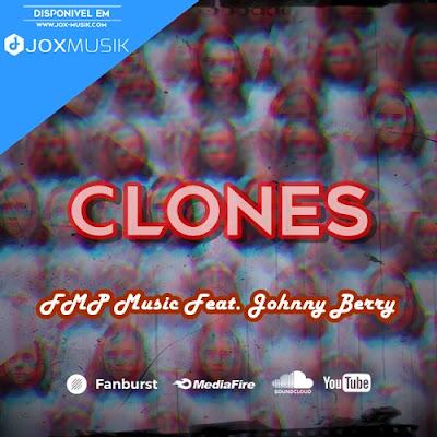 Cover da musica Clones de FMP Music e Johnny Berry