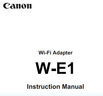 Canon Camera News 2020: Canon Wi-Fi Adapter W-E1 PDF User