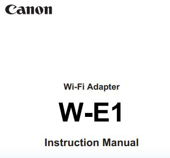 Canon Wi-Fi Adapter W-E1 PDF User Manual / Instruction Manual Download
