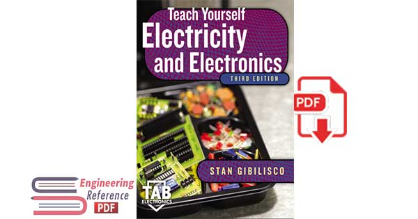 Teach Yourself Electricity and Electronics Third Edition by Stan Gibilisco
