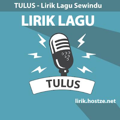 Lirik lagu Sewindu - Tulus - Lirik lagu Indonesia