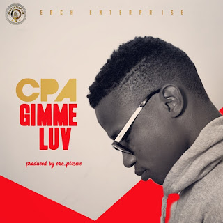 MUSIC: CPA - Gimme Luv