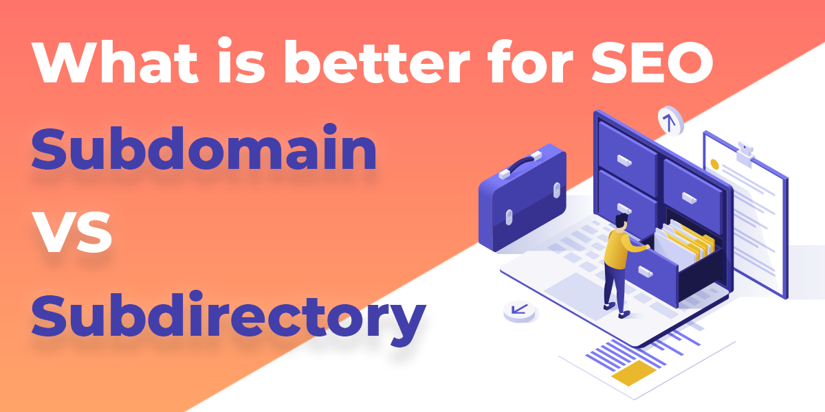 Subdomain vs. Subdirectory: What is better for your Blog SEO?