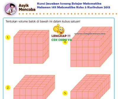 Kunci Jawaban Senang Belajar Matematika Halaman 149 Matematika Kelas 5 Kurikulum 2013 www.simplenews.me