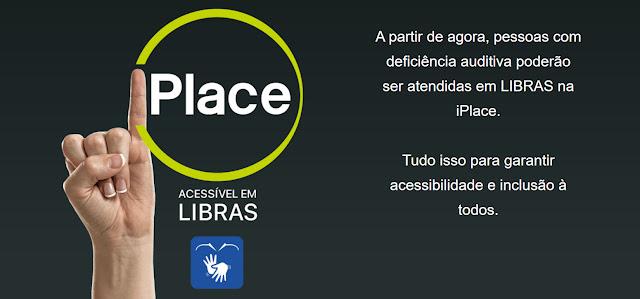 iPlace lança atendimento exclusivo em Libras