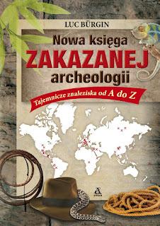 Nowa księga zakazanej archeologii - Luc Bürgin