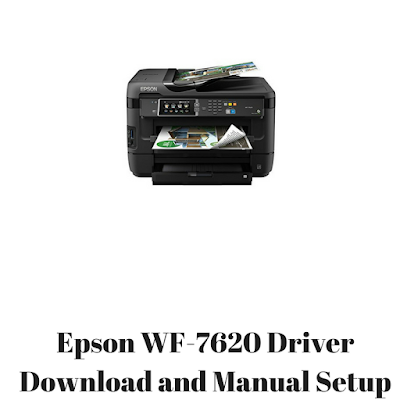 Epson WF-7620 Driver Download and Manual Setup