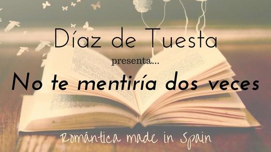 Díaz de Tuesta_No te mentiría dos veces