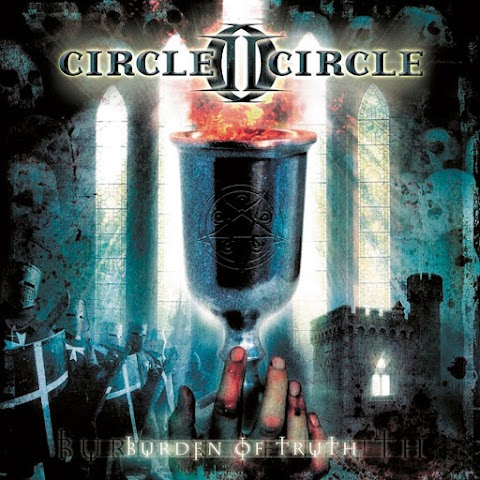 CIRCLE II CIRCLE - BURDEN OF TRUTH (2006)