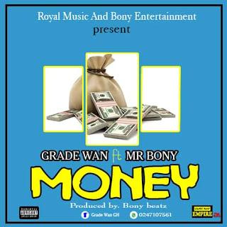 f4d9598ccaba481aaf016d525682ab69 - Grade Wan - Money ft Bony (Prod. By Bony Beat) || 9jasuperstar