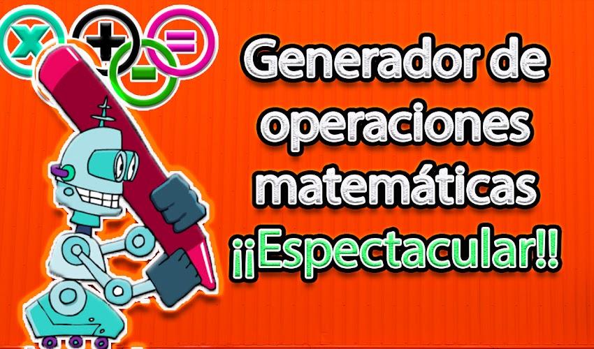 Generador de operaciones matemáticas (sumas, restas, multiplicaciones, fracciones, series númericas)