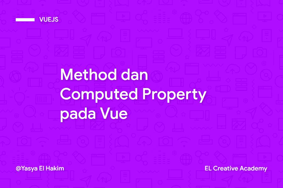 Memahami Method dan Computed Property pada Vue