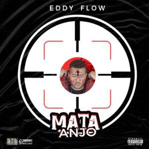 Eddy Flow - Mata Anjo (Beef para Tio Edson)