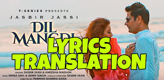 Dil Mangdi Lyrics Meaning/Translation in Hindi - Jasbir Jassi, Aneesha Madhok