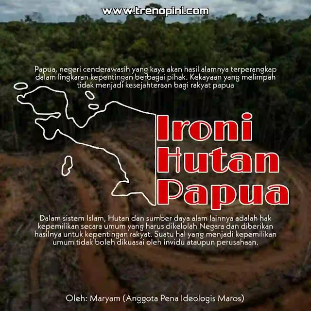 Hutan dan sumber daya alam lainnya adalah hak kepemilikan secara umum yang harus dikelolah Negara dan diberikan hasilnya untuk kepentingan rakyat. Suatu hal yang menjadi kepemilikan umum tidak boleh dikuasai oleh invidu ataupun perusahaan.