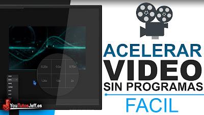 Como Acelerar un Vídeo Sin Programas, Cambiar Velocidad de Vídeo