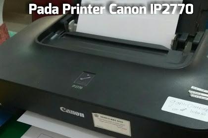 Cara Mudah Mengatasi The Following Ink Has Run Out Pada Printer Canon IP2770