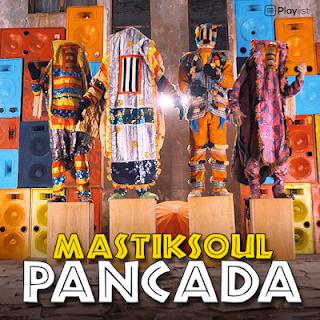 Mastiksoul feat Eros & Wezsdy - Pancada 2021