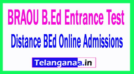 BRAOU B.Ed Entrance Test 2018 / Distance BEd Online Admissions 2018