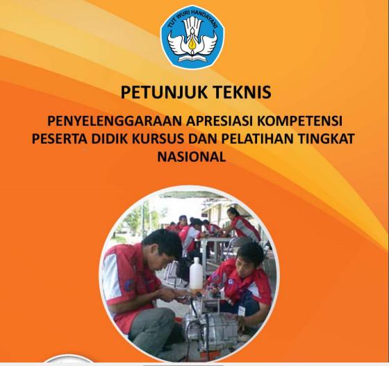Download Buku Petunjuk Teknis Penyelenggaraan Apresiasi Kompetensi Peserta Didik Kursus dan Pelatihan Tingkat Nasional Tahun 2016 Format PDF