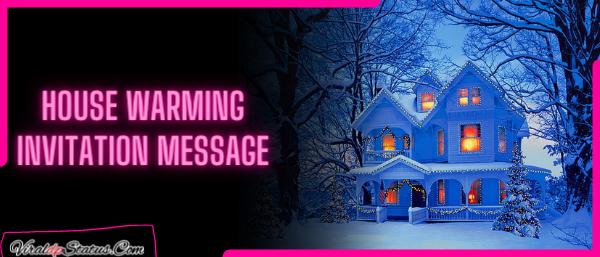 House Warming Invitation Message
