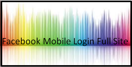 Facebook Mobile Login Full Site