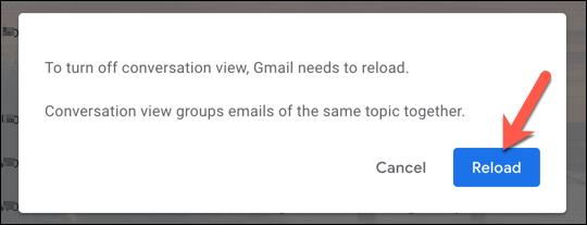 """مع تعطيل """"عرض المحادثة"""" ، انقر على """"إعادة تحميل"""" لإعادة تحميل واجهة Gmail."""