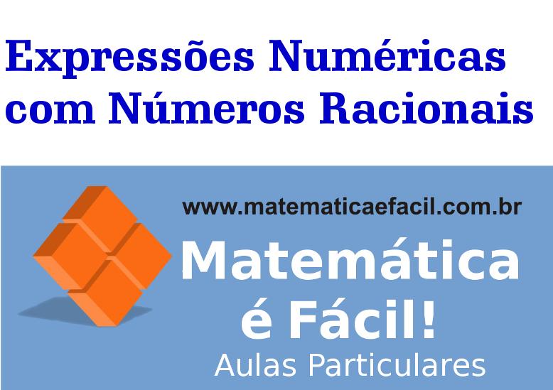Expressões Numéricas com Números Racionais