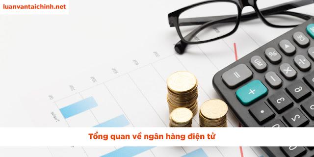 Tổng quan về ngân hàng điện tử