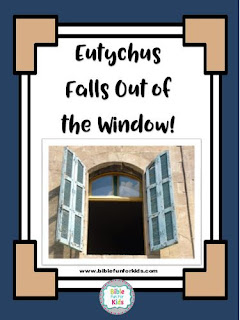 http://www.biblefunforkids.com/2018/03/11-eutychus-falls-out-of-window.html
