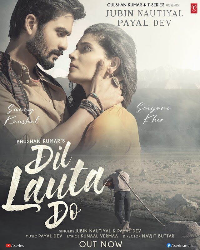 Bhushan Kumar's Dil Lauta Do with Saiyami Kher & Sunny Kaushal in the soulful voices of Jubin Nautiyal and Payal Dev is out now!