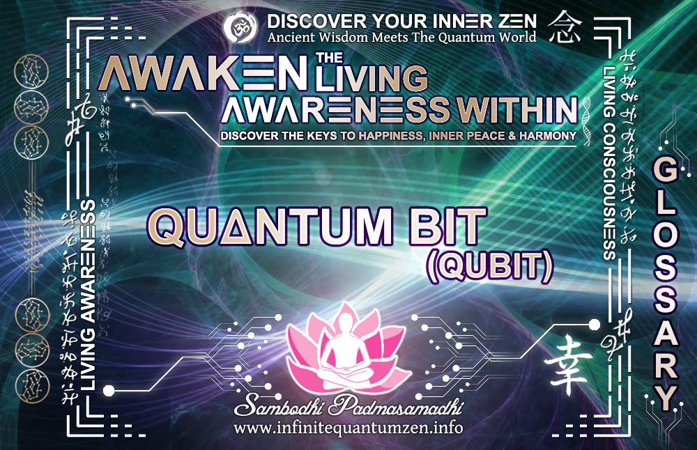 Quantum Bit (Qubit) - Awaken the Living Awareness Within, Author: Sambodhi Padmasamadhi – Discover The Keys to Happiness, Inner Peace & Harmony | Infinite Quantum Zen