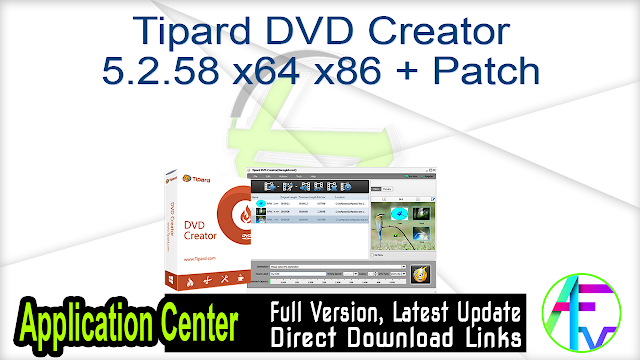Tipard DVD Creator 5.2.58 x64 x86 + Patch