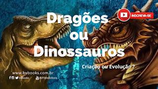 Documentários  - Dragões ou Dinossauros , Criação ou Evolução ?