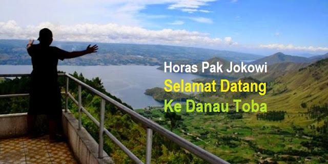 Horas Presiden Jokowi, Selamat Datang di Danau Toba