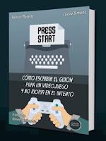 Press Start, un manual para aprender a escribir guiones de videojuegos