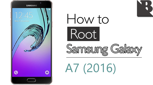 How To Root Samsung Galaxy A7 (2016) SM-A710 And Install TWRP Recovery