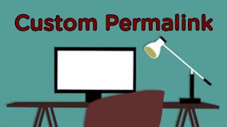 Blogger Blog me Custom Permalink ki setting