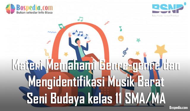 Materi Memahami Genre-genre dan Mengidentifikasi Musik Barat Mapel Seni Budaya kelas 11 SMA/MA