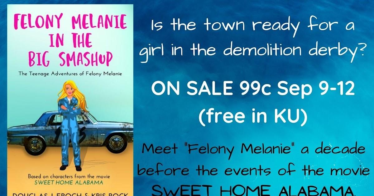 Felony Melanie in the Big Smashup: A #SweetHomeAlabama romantic comedy novel is ON SALE 99c to Sep 12 (free in KU) #RomCom #RomanticComedy #YAlit
